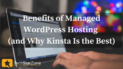benefits managed Wordpress hosting Kinsta is the best