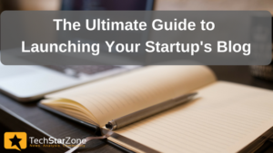 ultimate guide to launching startup corporate blog