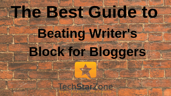 best guide to beating writer's block bloggers blogging