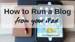 how to run blog from iPad productivity tips