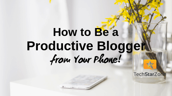 productive blogger tips from iPhone android social media