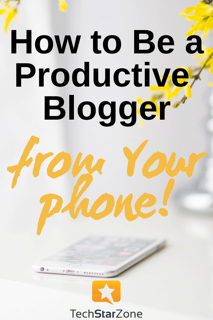 productivity blog from phone iPhone android blogging tips