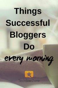 successful blogger morning routine productivity