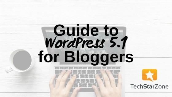 WordPress 5.1 Blogger Site health Gutenberg block editor