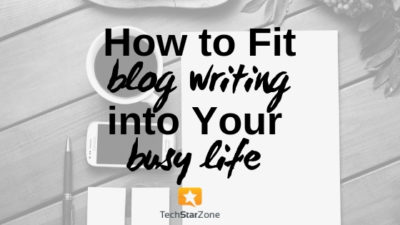 how to fit blog writing into your busy schedule social media