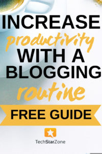 blogging routine increase productivity