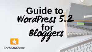 Blogger Guide to WordPress 5.2